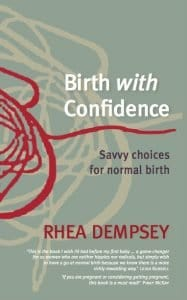 Birth with Confidence, savvy choices for normal birth Rhea Dempsey